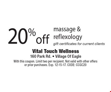 20%off massage & reflexology. Gift certificates for current clients. With this coupon. Limit two per recipient. Not valid with other offers or prior purchases. Exp. 12-15-17. CODE: CCGC20