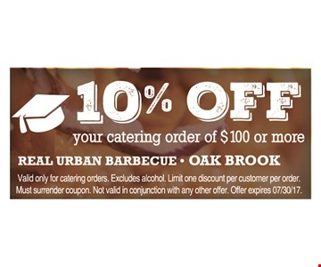 10% Off your catering order of $100 or more.
