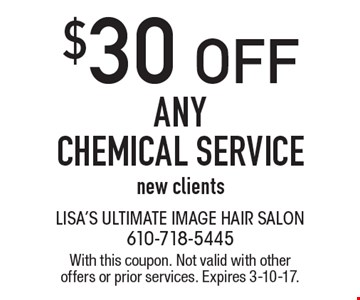 $30 off any chemical service. New clients. With this coupon. Not valid with other offers or prior services. Expires 3-10-17.