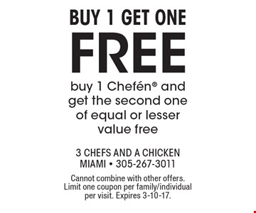 Buy 1 get one free. Buy 1 Chefen and get the second one of equal or lesser value free. Cannot combine with other offers. Limit one coupon per family/individual per visit. Expires 3-10-17.
