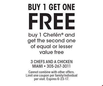 Buy 1 get one free. Buy 1 Chefen and get the second one of equal or lesser value free. Cannot combine with other offers. Limit one coupon per family/individual per visit. Expires 6-23-17.