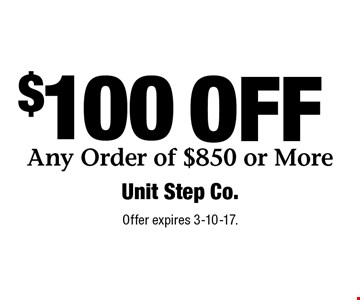 $100 OFF Any Order of $850 or More. Offer expires 3-10-17.