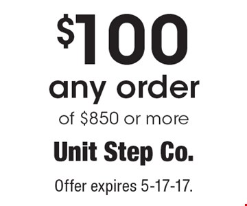 $100 OFF any orderof $850 or more. Offer expires 5-17-17.