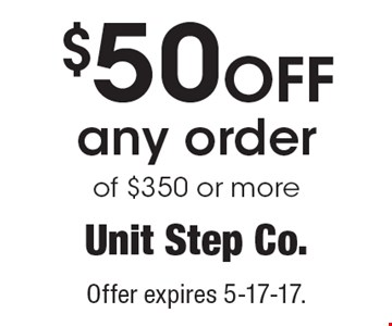 $50 off any order of $350 or more. Offer expires 6-2-17.
