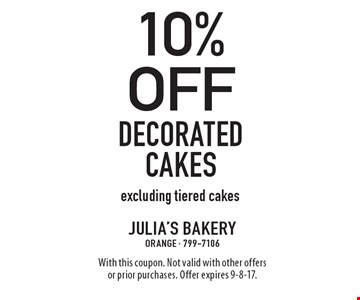 10% off Decorated cakes. Excluding tiered cakes. With this coupon. Not valid with other offers or prior purchases. Offer expires 9-8-17.
