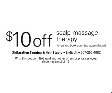 $10 off scalp massage therapy when you book your 2nd appointment. With this coupon. Not valid with other offers or prior services. Offer expires 3-3-17.