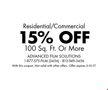 Residential/Commercial 15% OFF 100 Sq. Ft. Or More. With this coupon. Not valid with other offers. Offer expires 3-10-17.