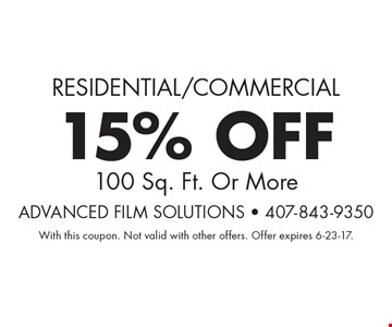 Residential/Commercial 15% OFF 100 Sq. Ft. Or More. With this coupon. Not valid with other offers. Offer expires 6-23-17.