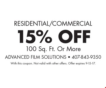 Residential/Commercial 15% OFF 100 Sq. Ft. Or More. With this coupon. Not valid with other offers. Offer expires 9-15-17.