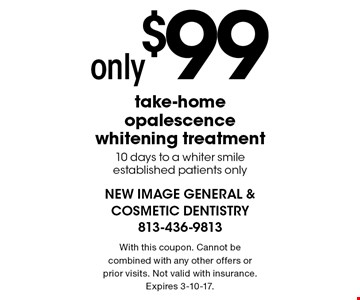 Only $99 take-home opalescence whitening treatment. 10 days to a whiter smile, established patients only. With this coupon. Cannot be combined with any other offers or prior visits. Not valid with insurance. Expires 3-10-17.