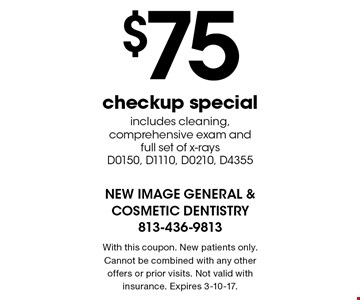 $75 checkup special, includes cleaning, comprehensive exam and full set of x-rays D0150, D1110, D0210, D4355. With this coupon. New patients only. Cannot be combined with any other offers or prior visits. Not valid with insurance. Expires 3-10-17.