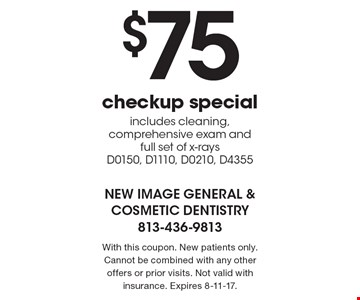 $75 checkup special includes cleaning, comprehensive exam and full set of x-rays D0150, D1110, D0210, D4355 . With this coupon. New patients only. Cannot be combined with any other offers or prior visits. Not valid with insurance. Expires 8-11-17.