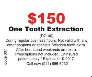 One $150 One Tooth Extraction
