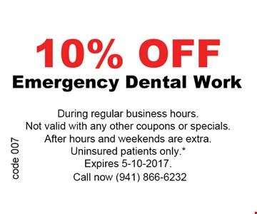 10% off emergency dental work. Exp. 5-10-17.