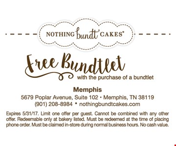 Free Bundtlet with the purchase of a bundtlet. Expires 5/31/17. Limit one offer per guest. Cannot be combined with any other offer. Redeemable only at bakery listed. Must be redeemed at the time of placing phone order. Must be claimed in-store during normal business hours. No cash value.
