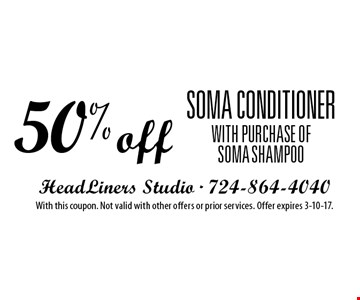 50% off Soma conditioner with purchase of Soma shampoo. With this coupon. Not valid with other offers or prior services. Offer expires 3-10-17.