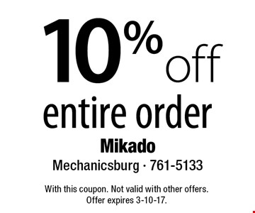 10% off entire order. With this coupon. Not valid with other offers. Offer expires 3-10-17.
