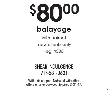 $80.00 balayage with haircut. New clients only reg. $236. With this coupon. Not valid with other offers or prior services. Expires 3-31-17.