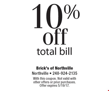 10% off total bill. With this coupon. Not valid with other offers or prior purchases. Offer expires 5/19/17.
