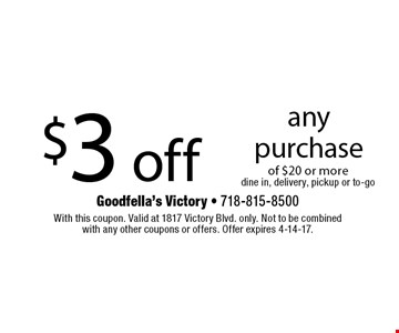 $3 off any purchase of $20 or more. Dine in, delivery, pickup or to-go. With this coupon. Valid at 1817 Victory Blvd. only. Not to be combined with any other coupons or offers. Offer expires 4-14-17.