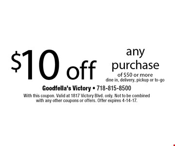 $10 off any purchase of $50 or more. Dine in, delivery, pickup or to-go. With this coupon. Valid at 1817 Victory Blvd. only. Not to be combined with any other coupons or offers. Offer expires 4-14-17.