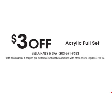 $3 Off Acrylic Full Set. With this coupon. 1 coupon per customer. Cannot be combined with other offers. Expires 3-10-17.