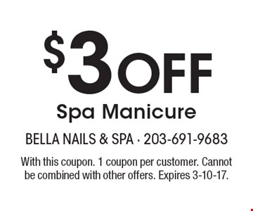 $3 Off Spa Manicure. With this coupon. 1 coupon per customer. Cannot be combined with other offers. Expires 3-10-17.