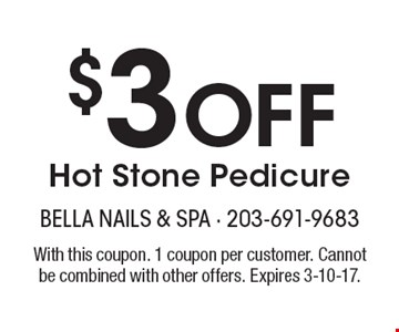 $3 Off Hot Stone Pedicure. With this coupon. 1 coupon per customer. Cannot be combined with other offers. Expires 3-10-17.