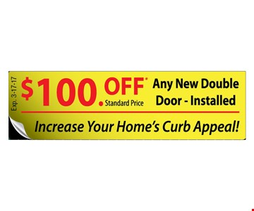 $100 off standard price any new double door installed. Ask about same day installation. Expires 3-17-17.