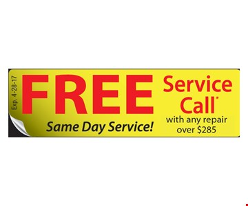 Free Service Call with any repair over $285