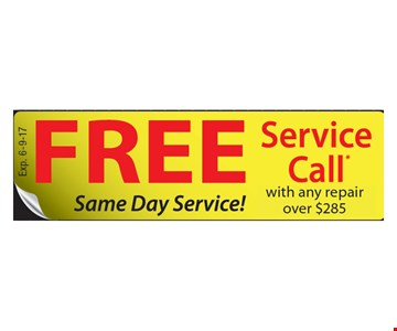 FREE Service Call. with any repair over $285. Exp. 6-9-17.