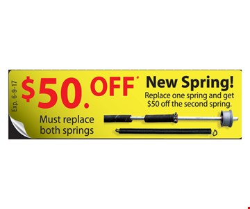 $50. Off New Spring! Replace one spring and get $50 off the second spring.