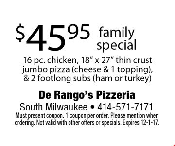 $45.95 family special 16 pc. chicken, 18