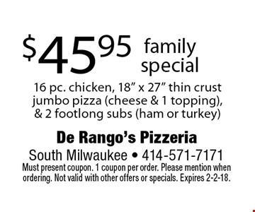 $45.95 familyspecial 16 pc. chicken, 18