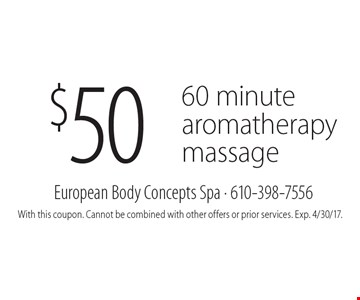 $50 60 minutearomatherapy massage. With this coupon. Cannot be combined with other offers or prior services. Exp. 4/30/17.