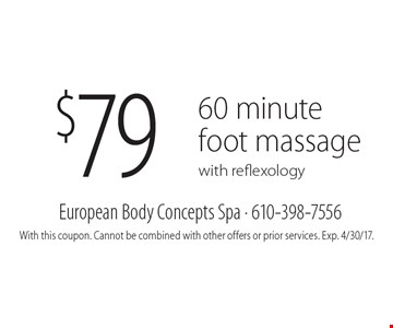 $79 60 minute foot massage with reflexology. With this coupon. Cannot be combined with other offers or prior services. Exp. 4/30/17.