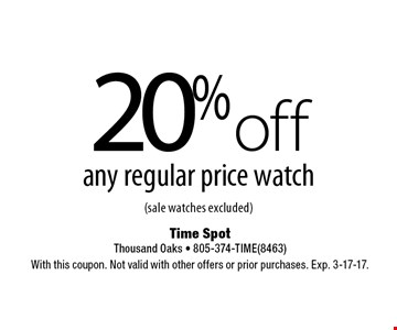 20% off any regular price watch (sale watches excluded). With this coupon. Not valid with other offers or prior purchases. Exp. 3-17-17.