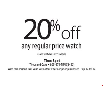 20% off any regular price watch (sale watches excluded). With this coupon. Not valid with other offers or prior purchases. Exp. 5-19-17.