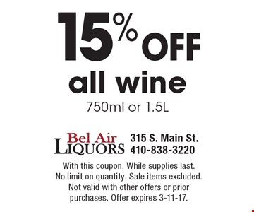 15% off all wine750ml or 1.5L. With this coupon. While supplies last. No limit on quantity. Sale items excluded.Not valid with other offers or prior purchases. Offer expires 3-11-17.