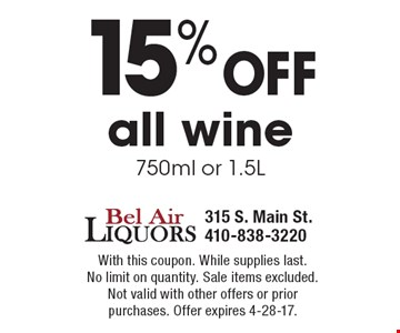 15% off all wine 750ml or 1.5L. With this coupon. While supplies last. No limit on quantity. Sale items excluded. Not valid with other offers or prior purchases. Offer expires 4-28-17.