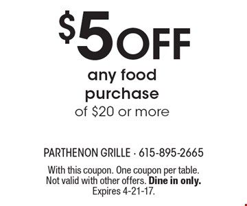 $5 Off any food purchase of $20 or more. With this coupon. One coupon per table. Not valid with other offers. Dine in only. Expires 4-21-17.