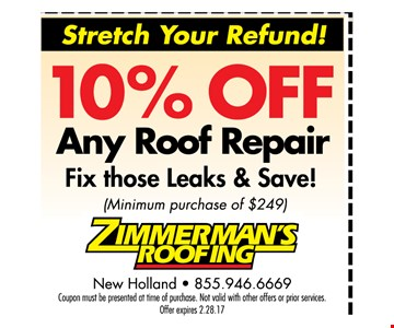 10% off any roof repair fix those leaks and save