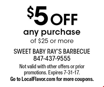 $5 Off any purchase of $25 or more. Not valid with other offers or prior promotions. Expires 7-31-17. Go to LocalFlavor.com for more coupons.