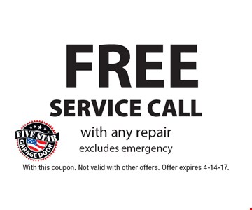 FREE SERVICE CALL with any repair excludes emergency. With this coupon. Not valid with other offers. Offer expires 4-14-17.
