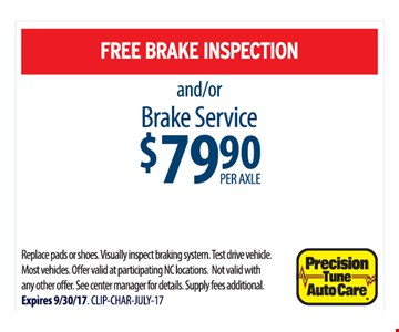 Free Brake Inspection and/or Brake Service $79.90 per axle