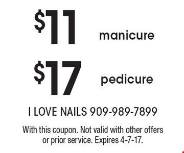 $11 manicure. $17 pedicure. With this coupon. Not valid with other offers or prior service. Expires 4-7-17.