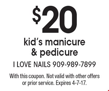 $20 kid's manicure & pedicure. With this coupon. Not valid with other offers or prior service. Expires 4-7-17.