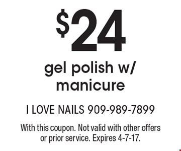 $24 gel polish w/manicure. With this coupon. Not valid with other offers or prior service. Expires 4-7-17.