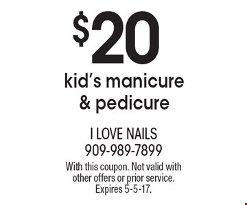 $20 kid's manicure & pedicure. With this coupon. Not valid with other offers or prior service. Expires 5-5-17.