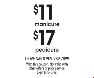 $17 pedicure or $11 manicure. With this coupon. Not valid with other offers or prior service. Expires 5-5-17.